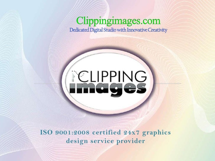 ISO 9001:2008 certified 24x7 graphics       design service provider