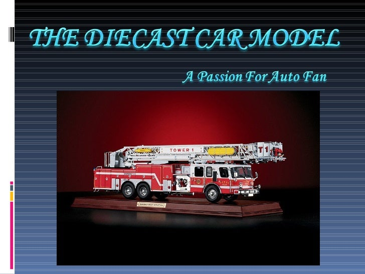 0747239 The Diecast Car Model:A Passion For Auto Fan