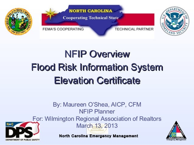 NFIP OverviewFlood Risk Information System     Elevation Certificate        By: Maureen O'Shea, AICP, CFM                 ...