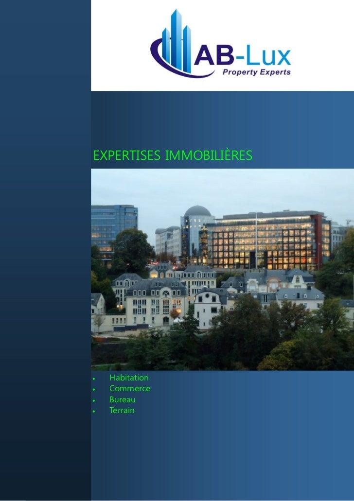 EXPERTISES IMMOBILIÈRES   Habitation   Commerce   Bureau   Terrain