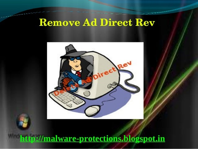 Remove Ad Direct Rev  http://malware-protections.blogspot.in