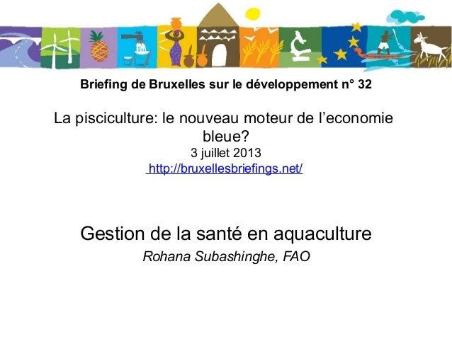 Briefing de Bruxelles sur le développement n° 32 La pisciculture: le nouveau moteur de l'economie bleue? 3 juillet 2013 ht...