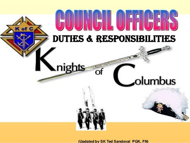 (Updated by SK Ted Sandoval PGK, FN) DUTIES & RESPONSIBILITIES