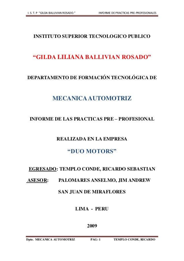 """I. S. T. P """"GILDA BALLIVIAN ROSADO."""" INFORME DE PRACTICAS PRE-PROFESIONALES Dpto. MECANICA AUTOMOTRIZ PAG: 1 TEMPLO CONDE,..."""