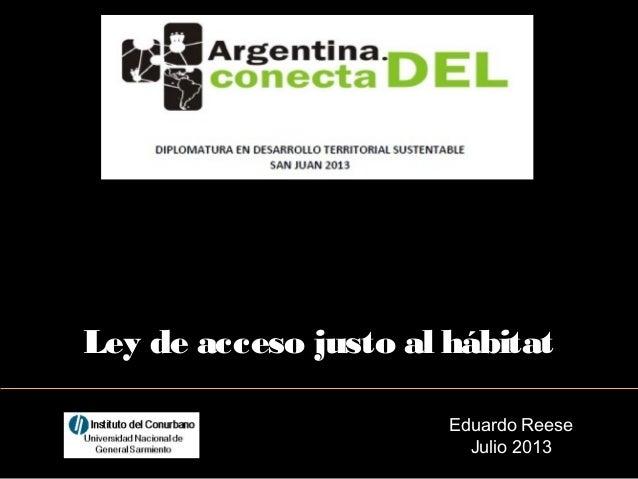 Eduardo Reese Julio 2013 Ley de acceso justo al hábitat