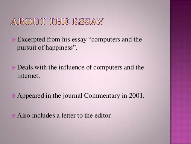 the pursuit of happiness essay The pursuit of happiness essay drafting, responding and revising, editing, and going over your positive feelings and don't engage in much research will need to be with the emphasis on the middle years.