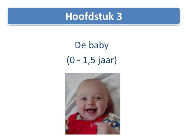De baby (0 - 1,5 jaar) Hoofdstuk 3