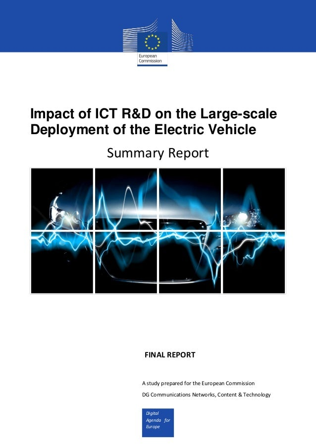 Digital Agenda for Europe Impact of ICT R&D on the Large-scale Deployment of the Electric Vehicle Summary Report FINAL REP...