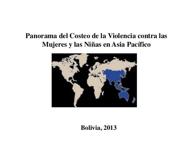 Panorama del Costeo de la Violencia contra las Mujeres y las Niñas en Asia Pacífico Bolivia, 2013