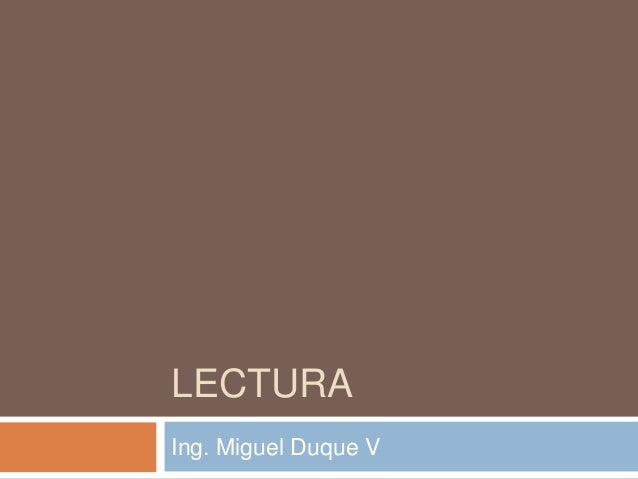 LECTURA Ing. Miguel Duque V