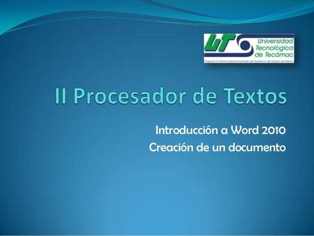 Introducción a Word 2010 Creación de un documento