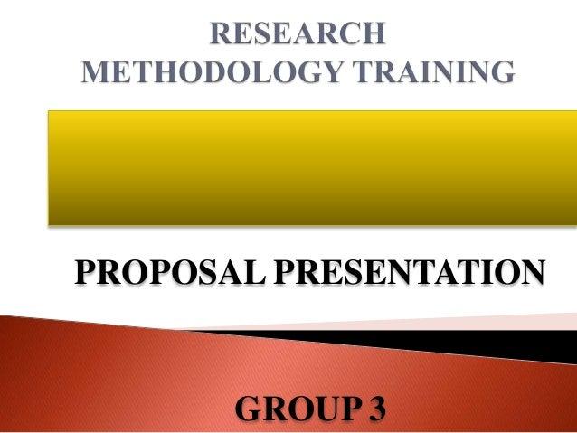 PROPOSAL PRESENTATION  GROUP 3