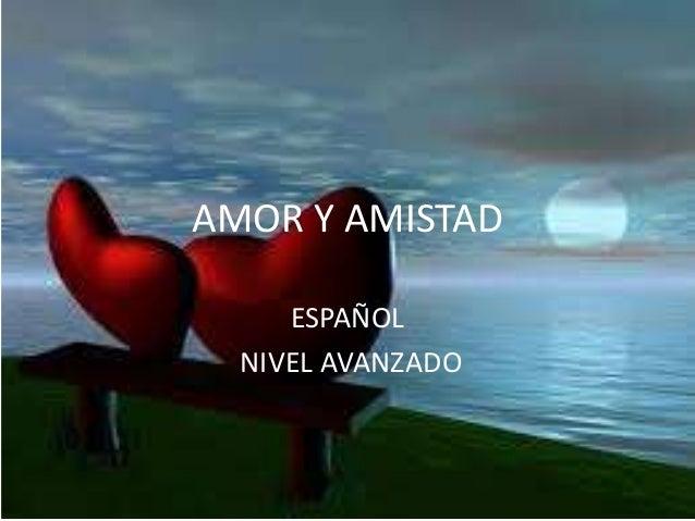 AMOR Y AMISTAD ESPAÑOL NIVEL AVANZADO
