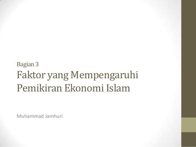 Seri Sejarah Ekonomi Islam: faktor faktor yang mempengaruhi pemikiran ekonomi Islam