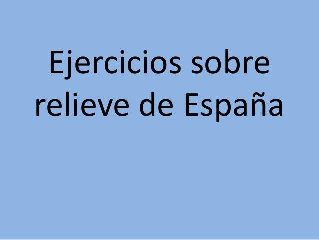 Ejercicios resueltos sobre el relieve español.