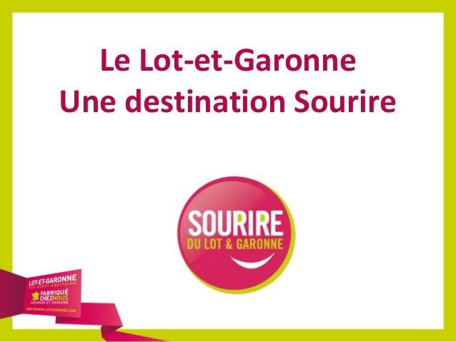 Le Lot-et-Garonne Une destination Sourire