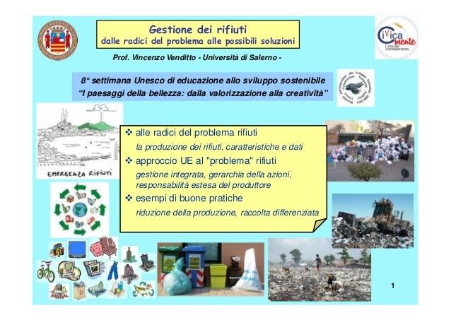 Gestione dei rifiuti  dalle radici del problema alle possibili soluzioni Prof. Vincenzo Venditto - Università di Salerno -...