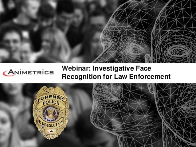 3.21.13 Webinar: Investigative Face Recognition For Law Enforcement
