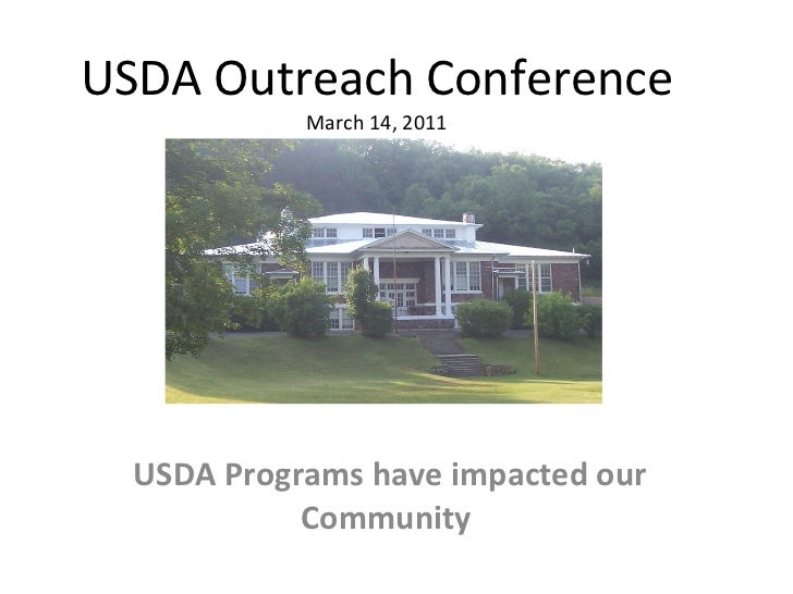 USDA Outreach Conference March 14, 2011 USDA Programs have impacted our Community