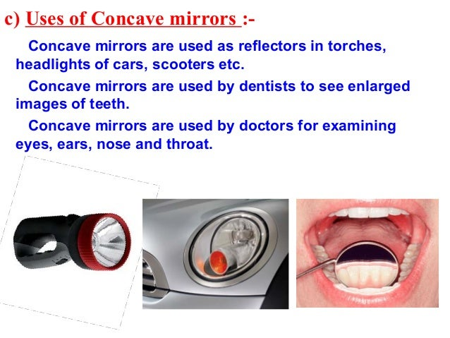 uses of concave mirror...