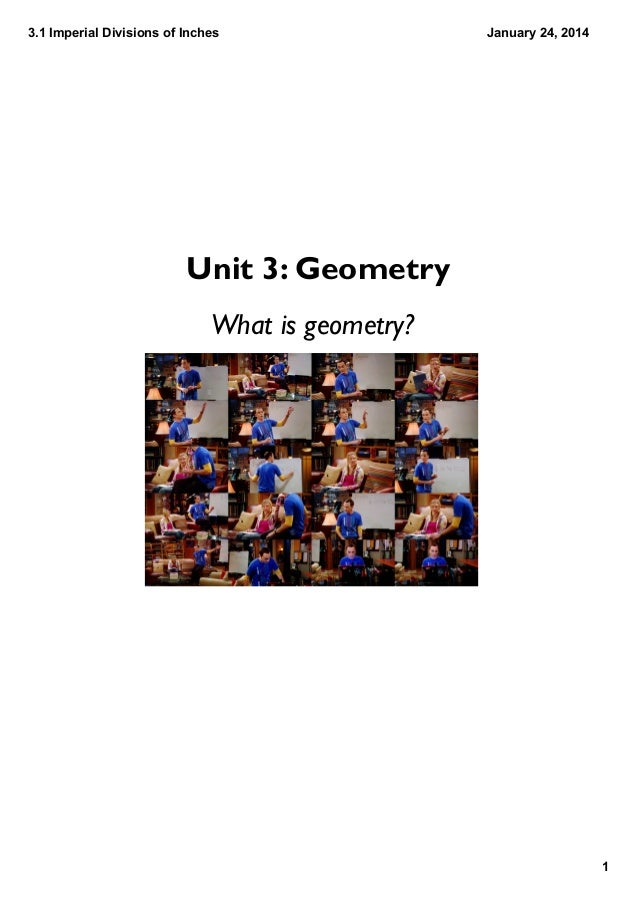 3.1 Imperial Divisions of Inches  January 24, 2014  Unit 3: Geometry What is geometry?  1
