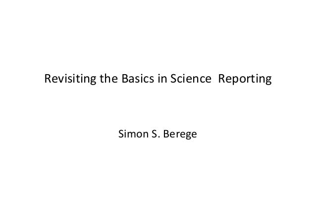 Revisiting the Basics in Science Reporting  Simon S. Berege