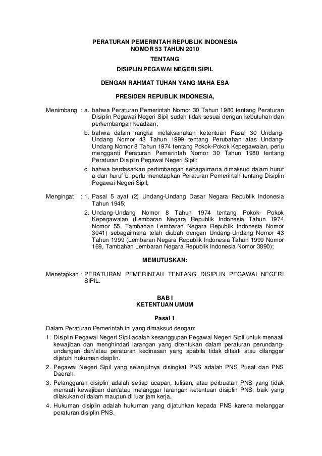 PERATURAN PEMERINTAH REPUBLIK INDONESIA NOMOR 53 TAHUN 2010 TENTANG DISIPLIN PEGAWAI NEGERI SIPIL DENGAN RAHMAT TUHAN YANG...
