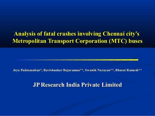 Analysis of fatal crashes involving Chennai city'sAnalysis of fatal crashes involving Chennai city's Metropolitan Transpor...