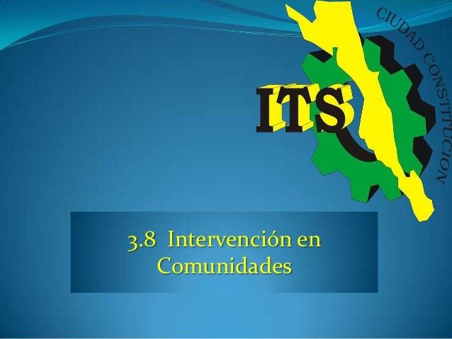 3.8 Intervención en Comunidades