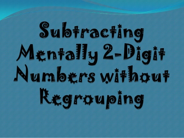 subtracting mentally 2 digit numbers without regrouping