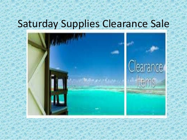 Saturday Supplies Clearance Sale