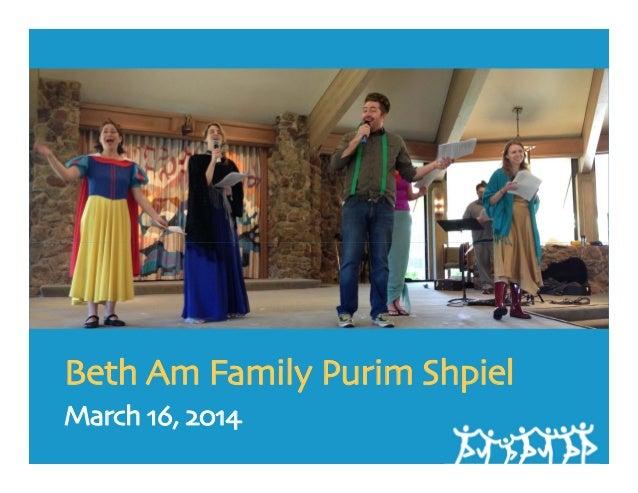 Beth Am Family Purim Shpiel March 16, 2014