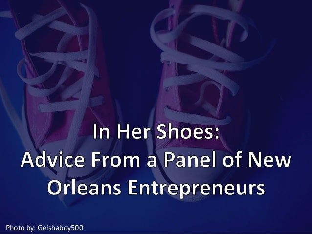 In Her Shoes: Advise from a Panel of New Orleans Entrepreneurs