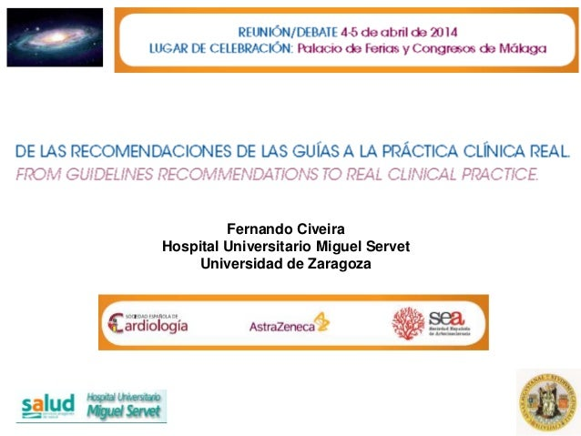 Fernando Civeira Hospital Universitario Miguel Servet Universidad de Zaragoza