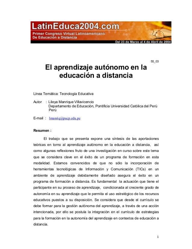 1 55_03 El aprendizaje autónomo en la educación a distancia Línea Temática: Tecnología Educativa Autor : Lileya Manrique V...