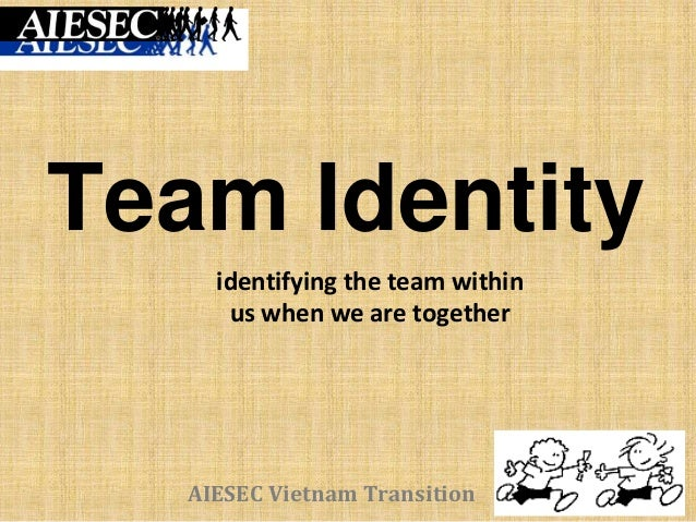 AIESEC Vietnam Transition Team Identity identifying the team within us when we are together