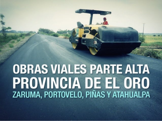 VÍAS INVERSIÓN $ 31,8 MILLONES ZARUMA - SINSAO - SALVIAS SARACAY - PIÑAS - PORTOVELO - ZARUMA - EMPATE CARRETERA LAS CHINC...