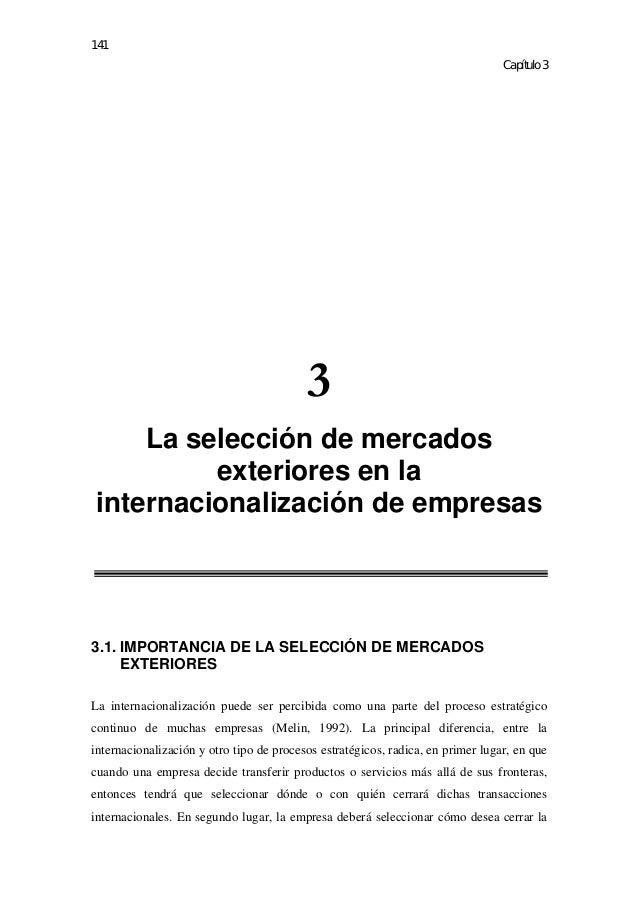 141  Capítulo 3  3  La selección de mercados  exteriores en la  internacionalización de empresas  3.1. IMPORTANCIA DE LA S...