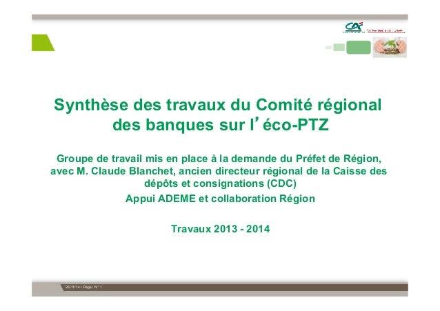 Synthèse des travaux du Comité régional  des banques sur l'éco-PTZ  Groupe de travail mis en place à la demande du Préfet ...