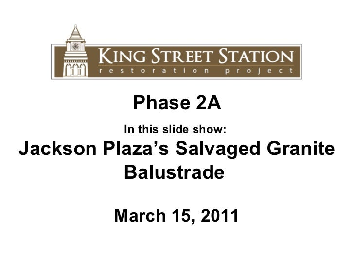 Phase 2A In this slide show:  Jackson Plaza's Salvaged Granite Balustrade  March 15, 2011