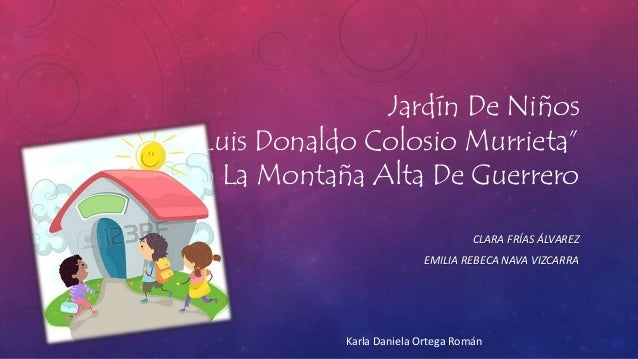 "Jardín De Niños ""Luis Donaldo Colosio Murrieta"" En La Montaña Alta De Guerrero CLARA FRÍAS ÁLVAREZ EMILIA REBECA NAVA VIZC..."