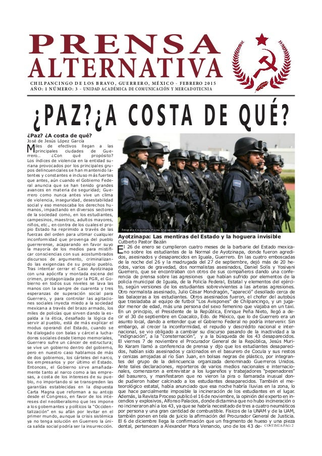 PRENSA ALTERNATIVACHILPANCINGO DE LOS BR AVO, GUERRERO, MÉXIC O - FEBRERO 2015 AÑO: 1 NÚMERO: 3 - UNIDAD ACADÉMICA DE COMU...