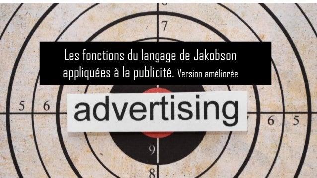 Les fonctions du langage de Jakobson appliquées à la publicité. Version améliorée