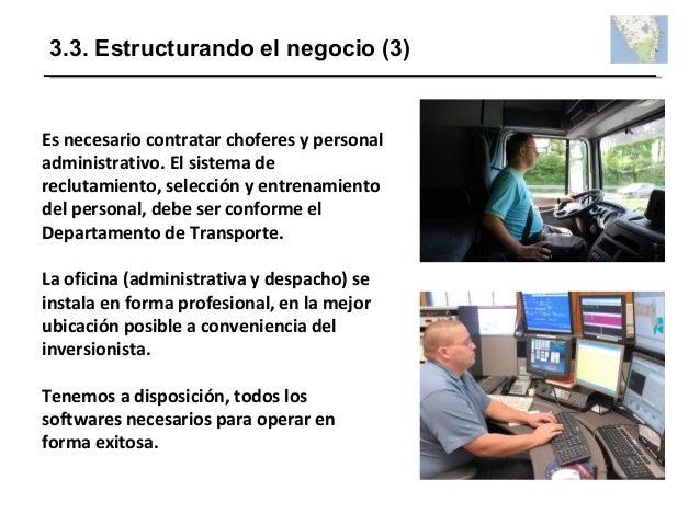 Es necesario contratar choferes y personal administrativo. El sistema de reclutamiento, selección y entrenamiento del pers...