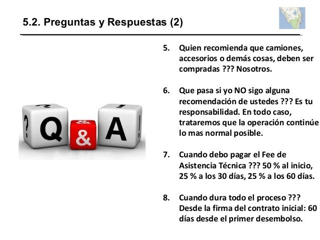 5.2. Preguntas y Respuestas (2) 5. Quien recomienda que camiones, accesorios o demás cosas, deben ser compradas ??? Nosotr...