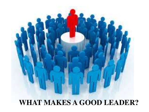 essay explaining what makes a great leader