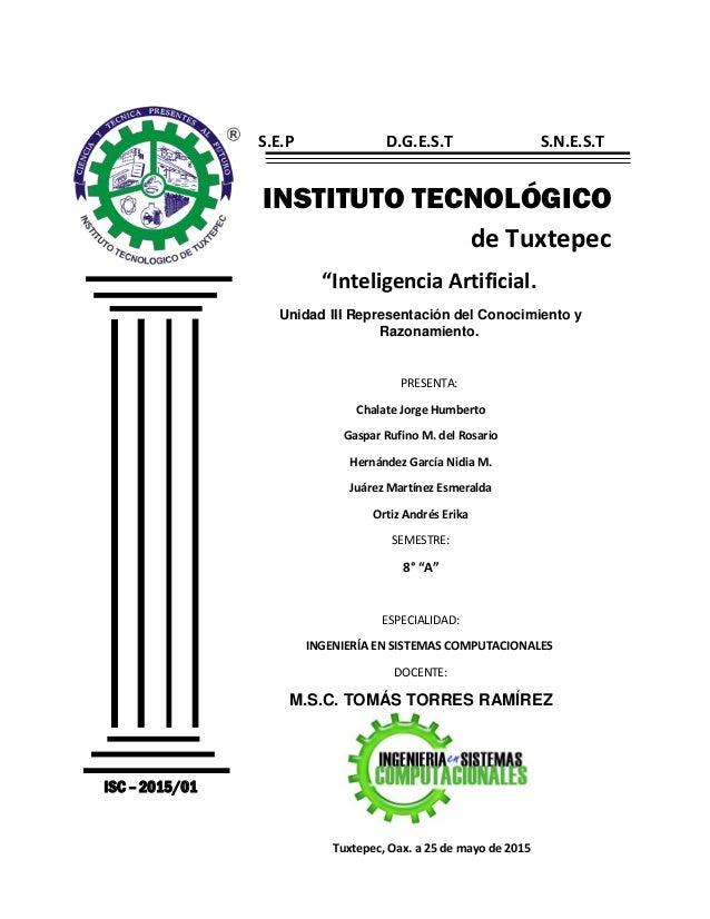 """INSTITUTO TECNOLÓGICO de Tuxtepec """"Inteligencia Artificial. Unidad III Representación del Conocimiento y Razonamiento. PRE..."""