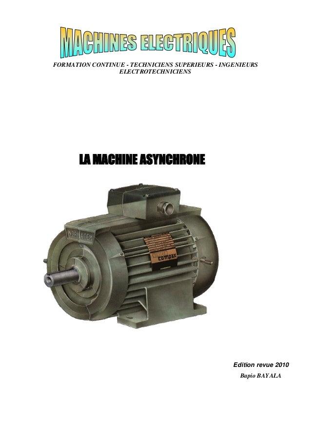 FORMATION CONTINUE - TECHNICIENS SUPERIEURS - INGENIEURS ELECTROTECHNICIENS Edition revue 2010 Bapio BAYALA LA MACHINE ASY...