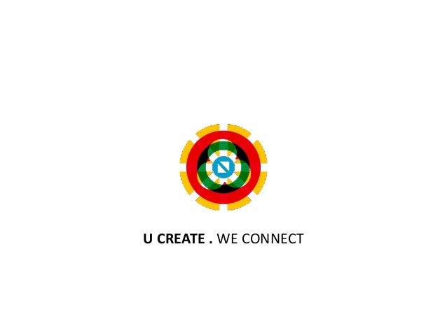 U  CREATE  .  WE  CONNECT