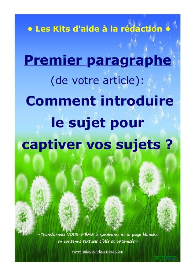 • Les Kits d'aide à la rédaction • Premier paragraphe (de votre article): Comment introduire le sujet pour captiver vos su...